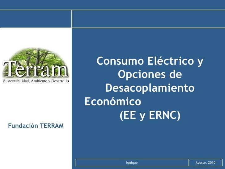 Consumo Eléctrico y Opciones de Desacoplamiento Económico  (EE y ERNC) Fundación TERRAM