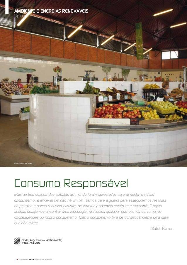 74 O Instalador Set'15 www.oinstalador.com Opinião AMBIENTE E ENERGIAS RENOVÁVEIS Consumo Responsável Mais de três quartos...