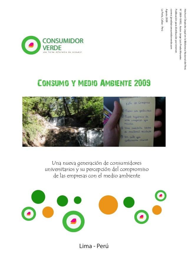 Consumo y Medio Ambiente 2009Una nueva generación de consumidoresuniversitarios y su percepción del compromisode las empre...