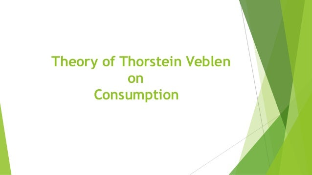 thorstein veblen short bio economic Thorstein veblen final study person who engaged in non-productive economic veblen theorized that not only were members of the leisure class directly.