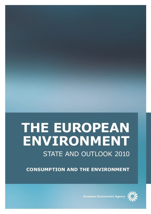 THE EUROPEAN    ENVIRONMENT	        STATE AND OUTLOOK 2010    CONSUMPTION AND THE ENVIRONMENT