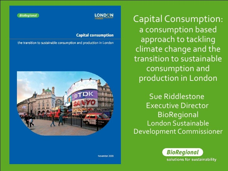 <ul><li>Capital Consumption :  a consumption based approach to tackling climate change and the transition to sustainable c...