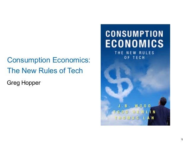 Greg Hopper Consumption Economics: The New Rules of Tech !1