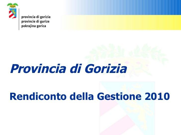 Provincia di Gorizia Rendiconto della Gestione 2010