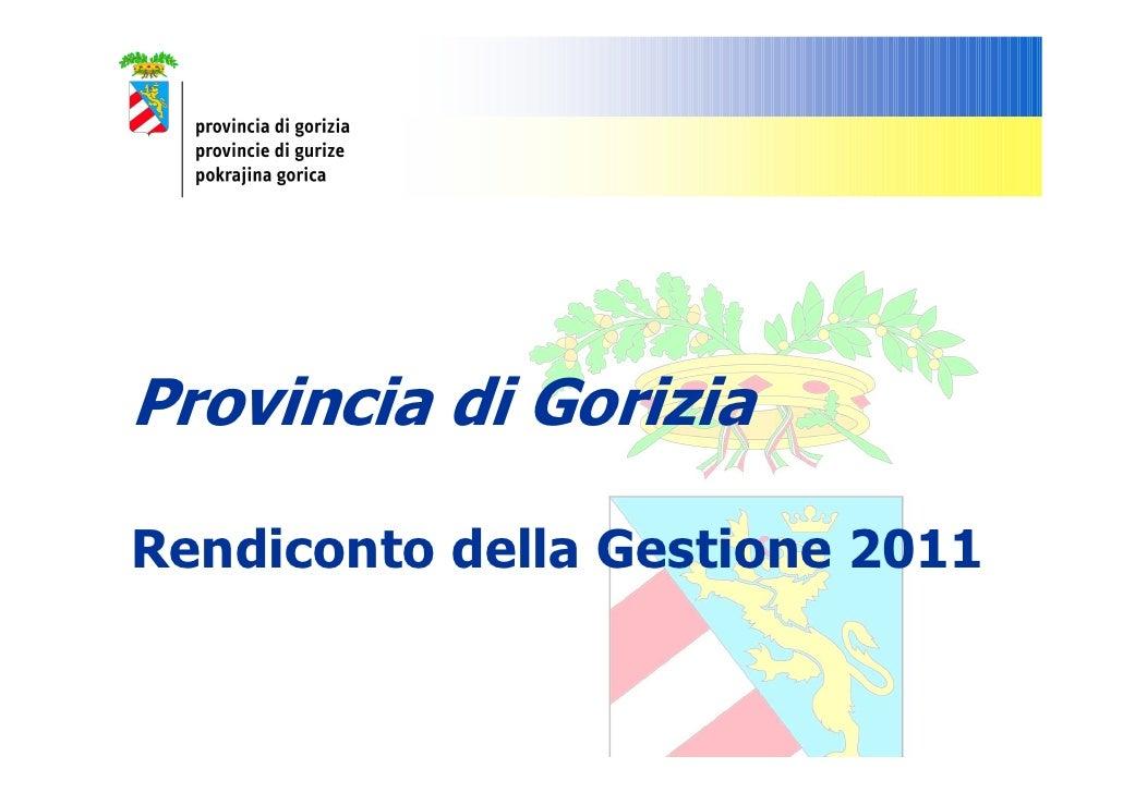 Provincia di GoriziaRendiconto della Gestione 2011
