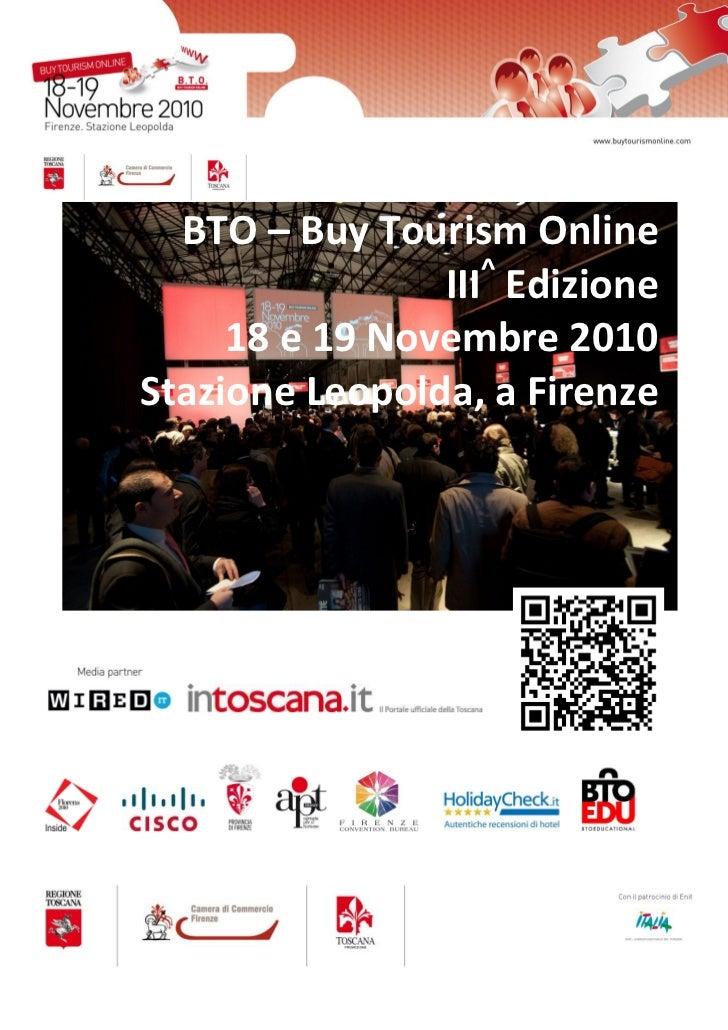 BTO – Buy Tourism Online                   ^                III Edizione     18 e 19 Novembre 2010Stazione Leopolda, a Fir...