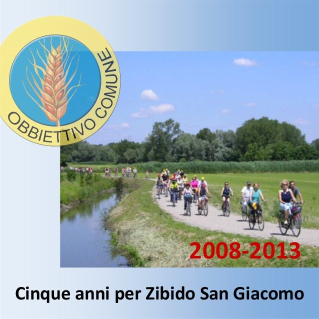 2008-2013Cinque anni per Zibido San Giacomo                1