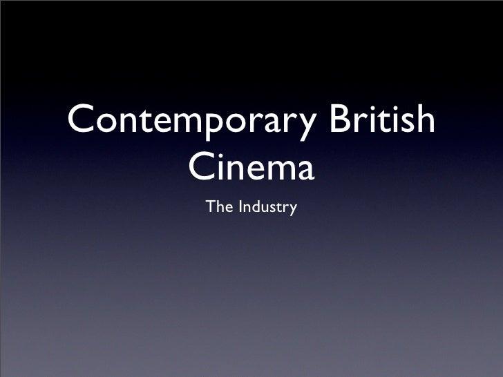 Contemporary British      Cinema        The Industry
