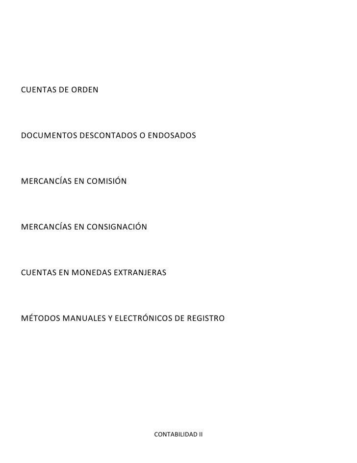 CUENTAS DE ORDEN<br />DOCUMENTOS DESCONTADOS O ENDOSADOS<br />MERCANCÍAS EN COMISIÓN<br />MERCANCÍAS EN CONSIGNACIÓN<br />...