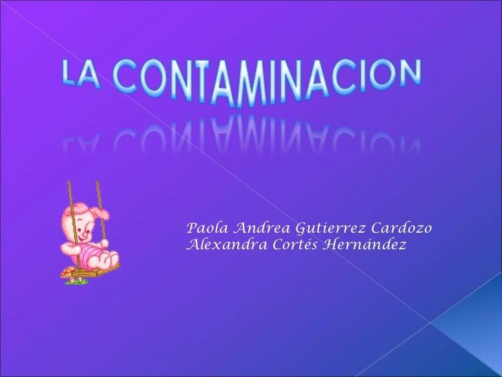 Paola Andrea Gutierrez Cardozo Alexandra Cortés Hernández