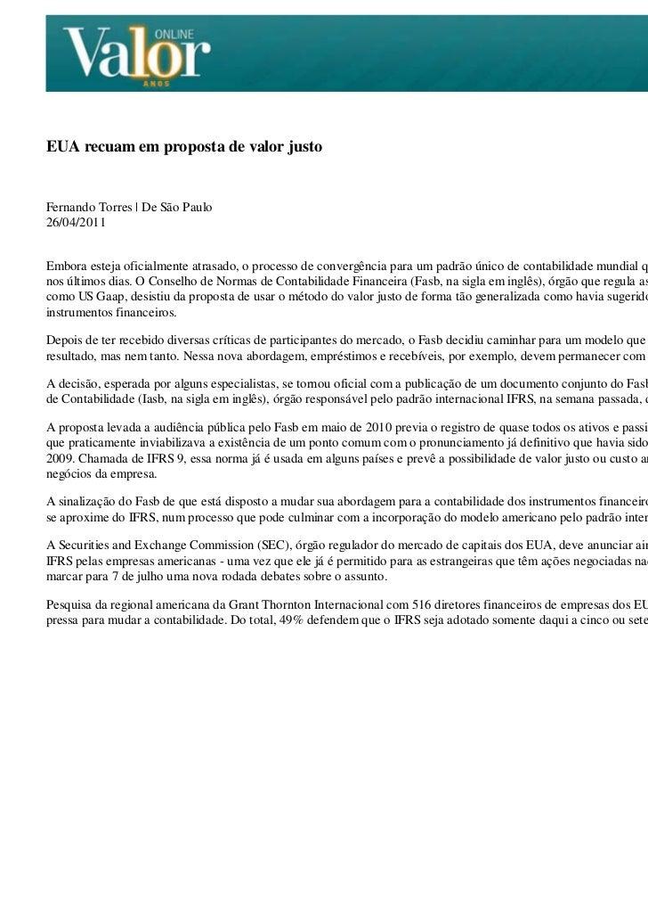 EUA recuam em proposta de valor justoFernando Torres | De São Paulo26/04/2011Embora esteja oficialmente atrasado, o proces...