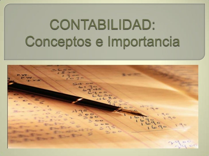 CONTABILIDAD: Conceptos e Importancia<br />