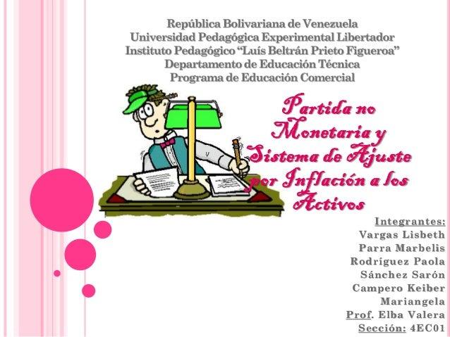 Partida no  Monetaria ySistema de Ajustepor Inflación a los     Activos                Integrantes:             Vargas Lis...