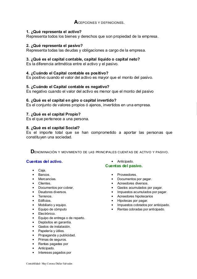 ACEPCIONES Y DEFINICIONES.  1. ¿Qué representa el activo?  Representa todos los bienes y derechos que son propiedad de la ...