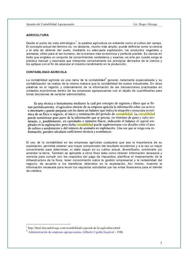 Apuntes de Contabilidad Agropecuaria Lic. Roger Alizaga 1 AGRICULTURA Desde el punto de vista etimológico 1 , la palabra a...