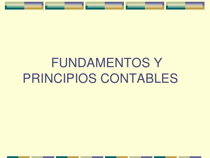 FUNDAMENTOS Y PRINCIPIOS CONTABLES<br />