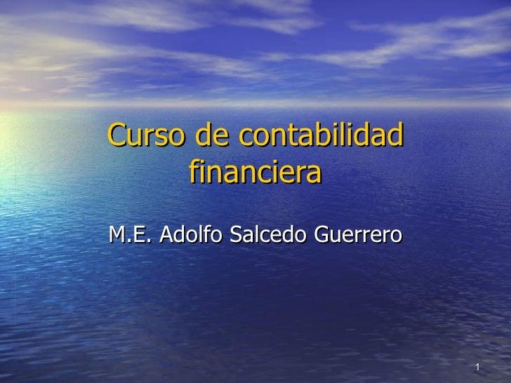 Curso de contabilidad financiera M.E. Adolfo Salcedo Guerrero