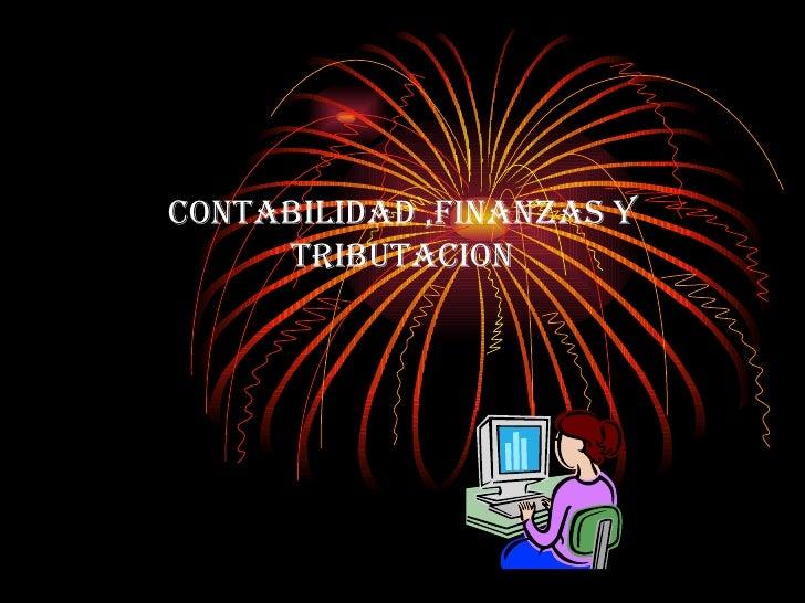 CONTABILIDAD ,FINANZAS Y TRIBUTACION