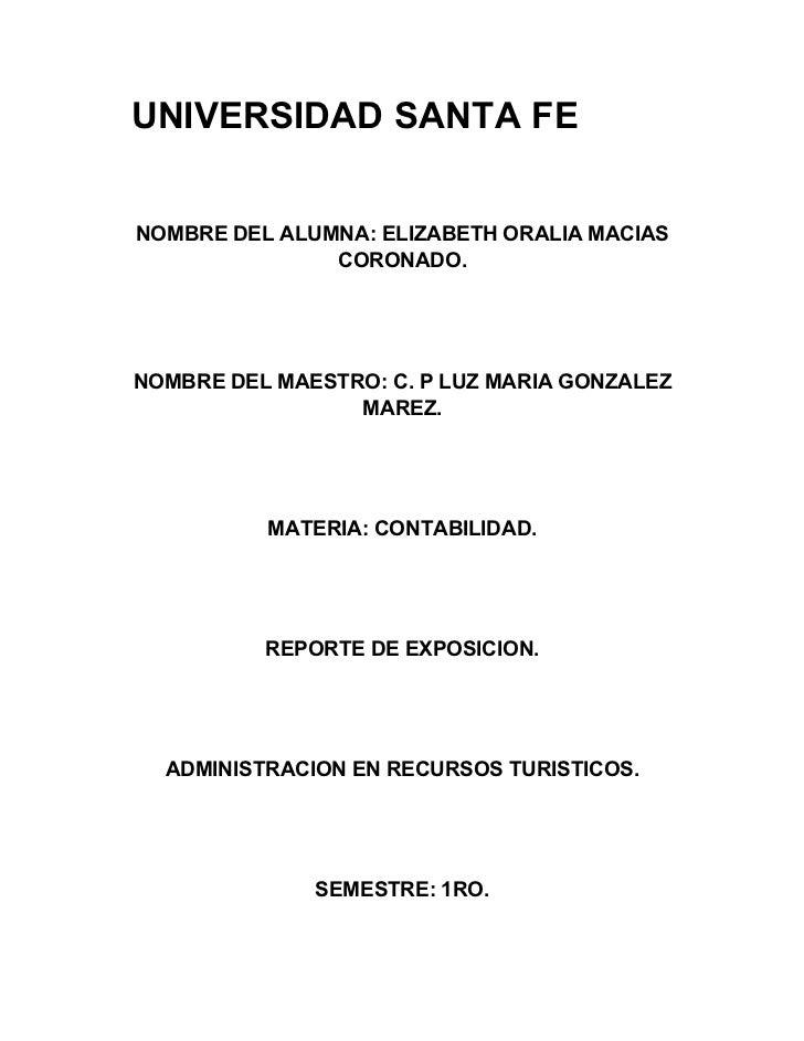 UNIVERSIDAD SANTA FE   NOMBRE DEL ALUMNA: ELIZABETH ORALIA MACIAS                CORONADO.     NOMBRE DEL MAESTRO: C. P LU...