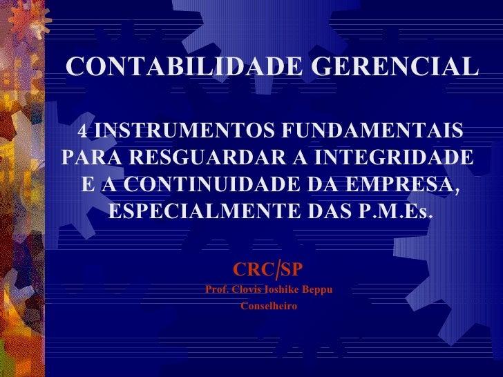 CONTABILIDADE GERENCIAL 4 INSTRUMENTOS FUNDAMENTAIS PARA RESGUARDAR A INTEGRIDADE  E A CONTINUIDADE DA EMPRESA, ESPECIALME...