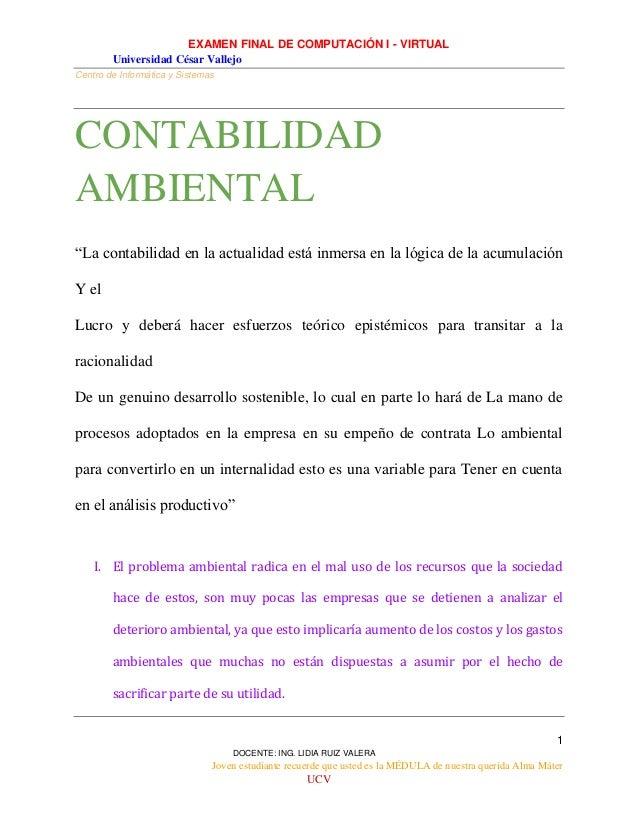 EXAMEN FINAL DE COMPUTACIÓN I - VIRTUAL Universidad César Vallejo Centro de Informática y Sistemas 1 DOCENTE: ING. LIDIA R...
