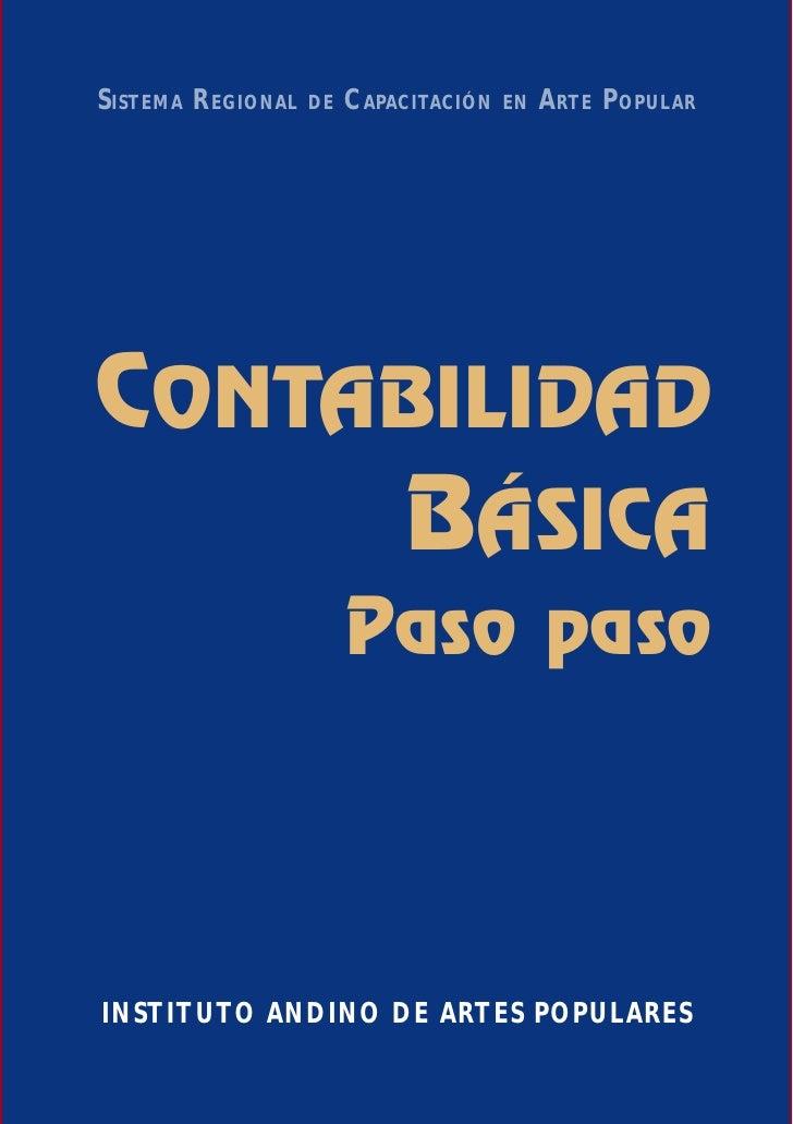 SISTEMA REGIONAL   DE   CAPACITACIÓN   EN   ARTE POPULAR     CONTABILIDAD      BÁSICA                         Paso paso   ...