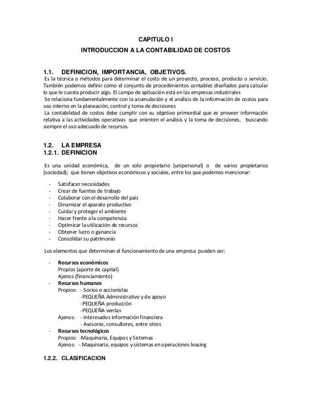 CAPITULO I INTRODUCCION A LA CONTABILIDAD DE COSTOS  1.1.  DEFINICION, IMPORTANCIA, OBJETIVOS.  Es la técnica o métodos pa...