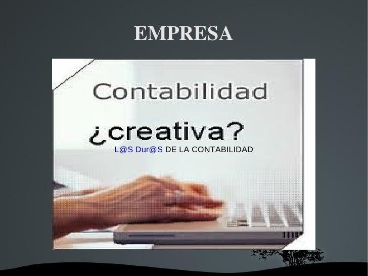 EMPRESA    L@S Dur@S DE LA CONTABILIDAD