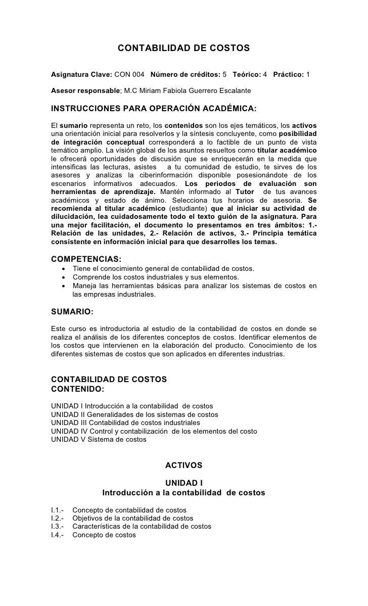 CONTABILIDAD DE COSTOSAsignatura Clave: CON 004 Número de créditos: 5 Teórico: 4 Práctico: 1Asesor responsable; M.C Miriam...