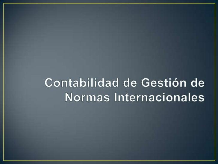 CONTABILIDADDE GESTION DENORMASINTERNACIONALES.