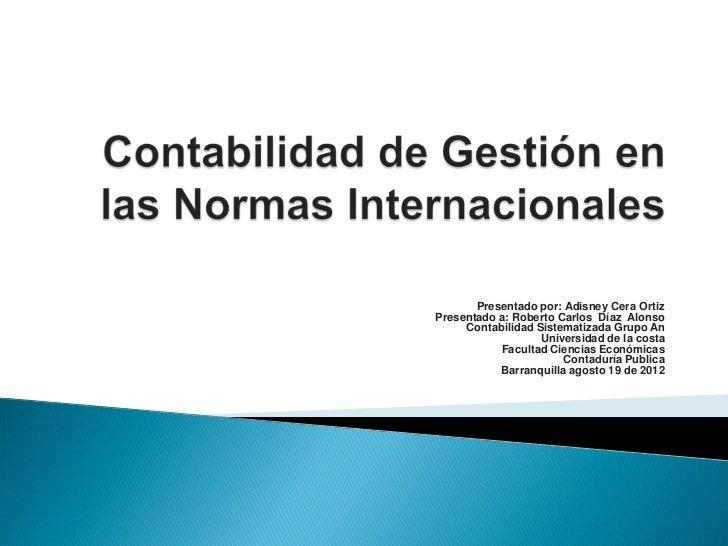 Presentado por: Adisney Cera OrtizPresentado a: Roberto Carlos Díaz Alonso     Contabilidad Sistematizada Grupo An        ...