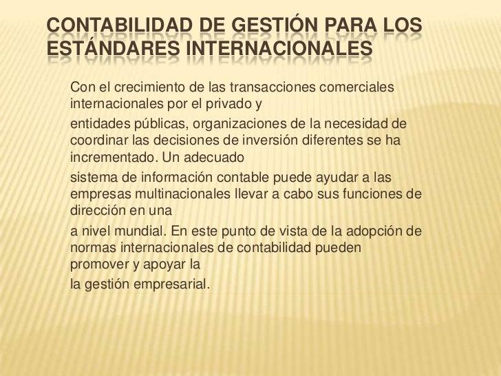 CONTABILIDAD DE GESTIÓN PARA LOSESTÁNDARES INTERNACIONALES  Con el crecimiento de las transacciones comerciales  internaci...