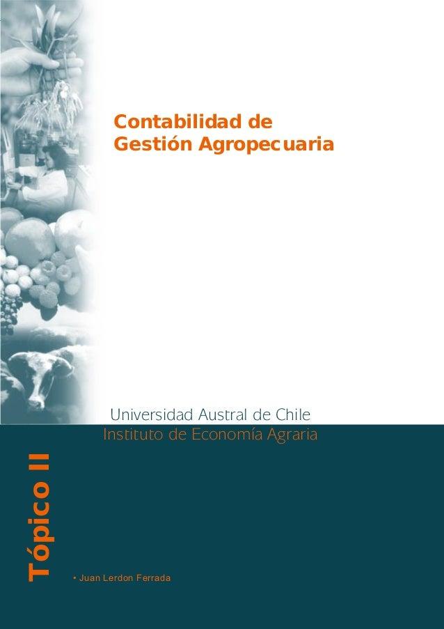 Contabilidad de Gestión Agropecuaria Universidad Austral de Chile / Departamento de Economía Agraria  Contabilidad de Gest...