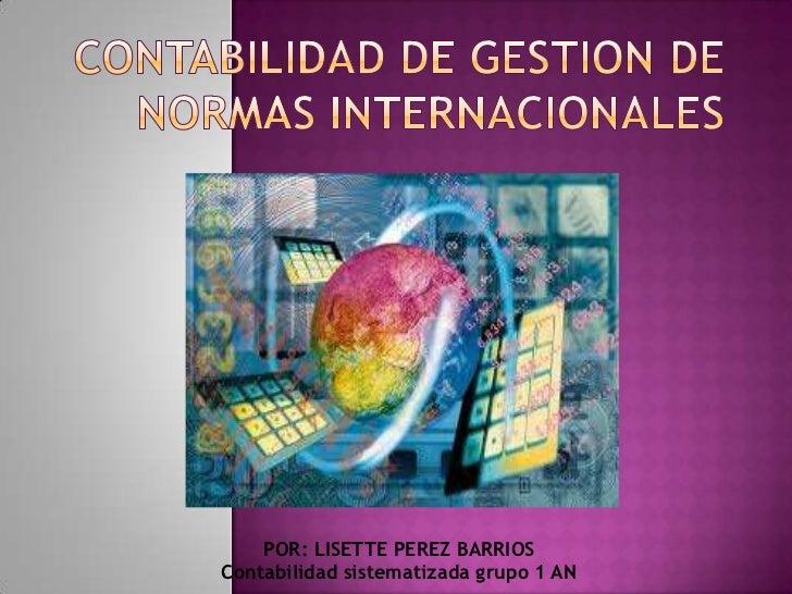 POR: LISETTE PEREZ BARRIOSContabilidad sistematizada grupo 1 AN