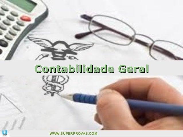 Contabilidade Geral                        1  WWW.SUPERPROVAS.COM