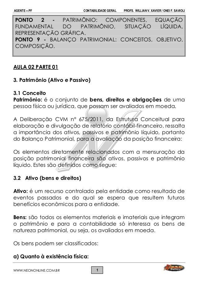 AGENTE  PF CONTABILIDADE GERAL PROFS. WILLIAN V. XAVIER / ONEI F. SAVIOLI WWW.NEONONLINE.COM.BR 1 PONTO 2 - PATRIMÔNIO: C...