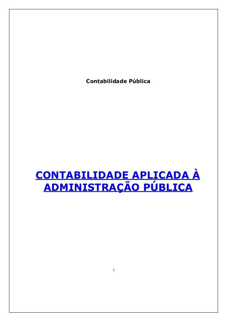 Contabilidade PúblicaCONTABILIDADE APLICADA À ADMINISTRAÇÃO PÚBLICA               1
