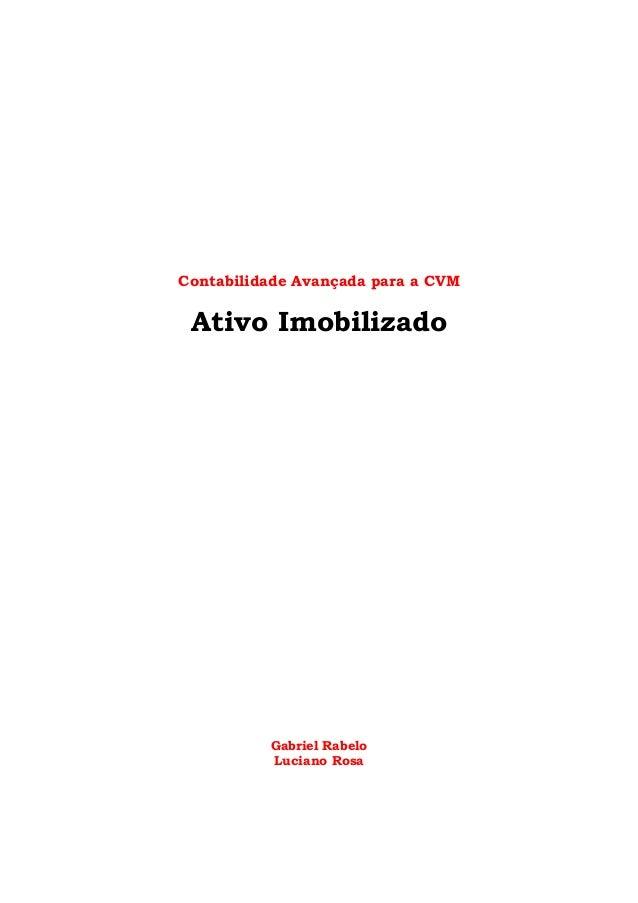 Contabilidade Avançada para a CVM Ativo Imobilizado Gabriel Rabelo Luciano Rosa