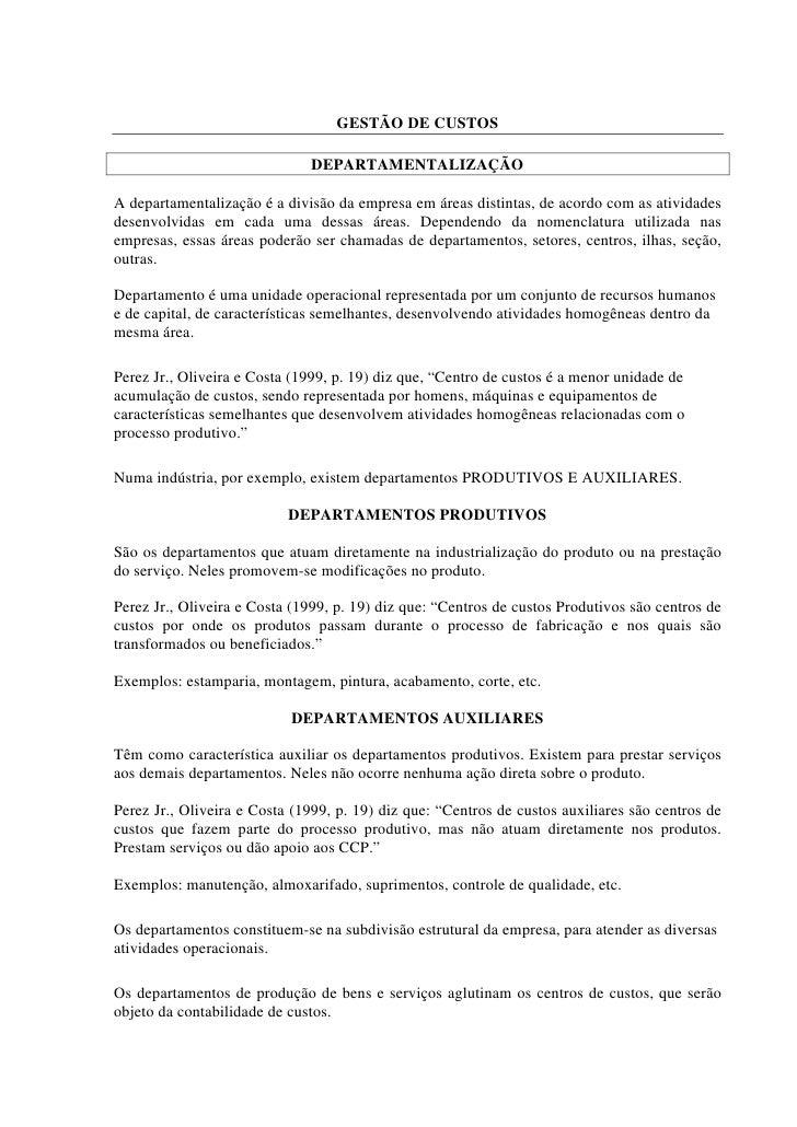 GESTÃO DE CUSTOS                                DEPARTAMENTALIZAÇÃO  A departamentalização é a divisão da empresa em áreas...