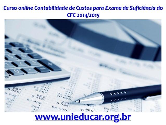 Curso online Contabilidade de Custos para Exame de Suficiência do CFC 2014/2015  www.unieducar.org.br