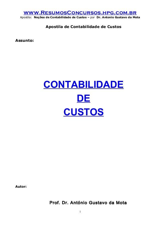 www.ResumosConcursos.hpg.com.br Apostila: Noções de Contabilidade de Custos – por Dr. Antonio Gustavo da Mota  Apostila de...