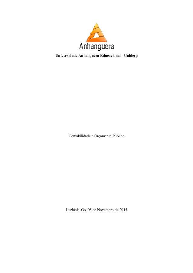 Universidade Anhanguera Educacional - Uniderp Contabilidade e Orçamento Público Luziânia-Go, 05 de Novembro de 2015