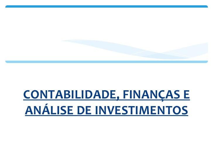 <ul><li>CONTABILIDADE, FINANÇAS E ANÁLISE DE INVESTIMENTOS </li></ul>