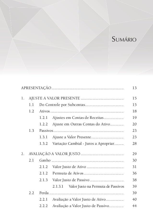 6 CONTABILIDADE FISCAL - REGULAMENTAÇÃO DA LEI Nº 12.973/2014 PELAS IN RFB NOS 1.515 E 1.520 2.3 Títulos e Valores Mobiliá...