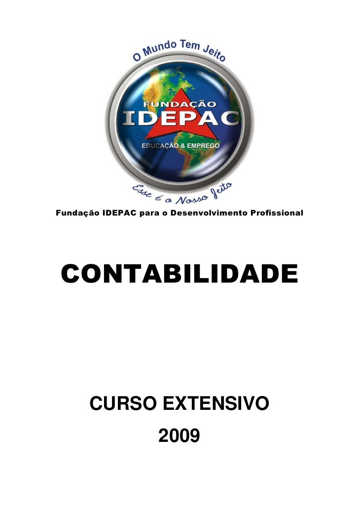 Fundação IDEPAC para o Desenvolvimento Profissional     CONTABILIDADE          CURSO EXTENSIVO                      2009
