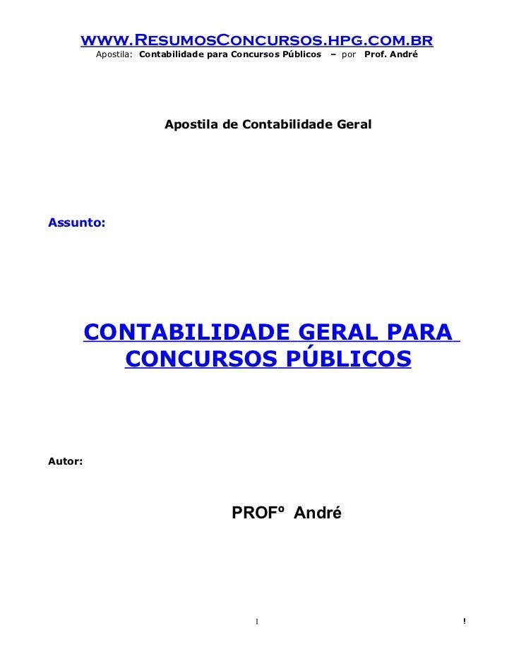 www.ResumosConcursos.hpg.com.br         Apostila: Contabilidade para Concursos Públicos   – por   Prof. André             ...