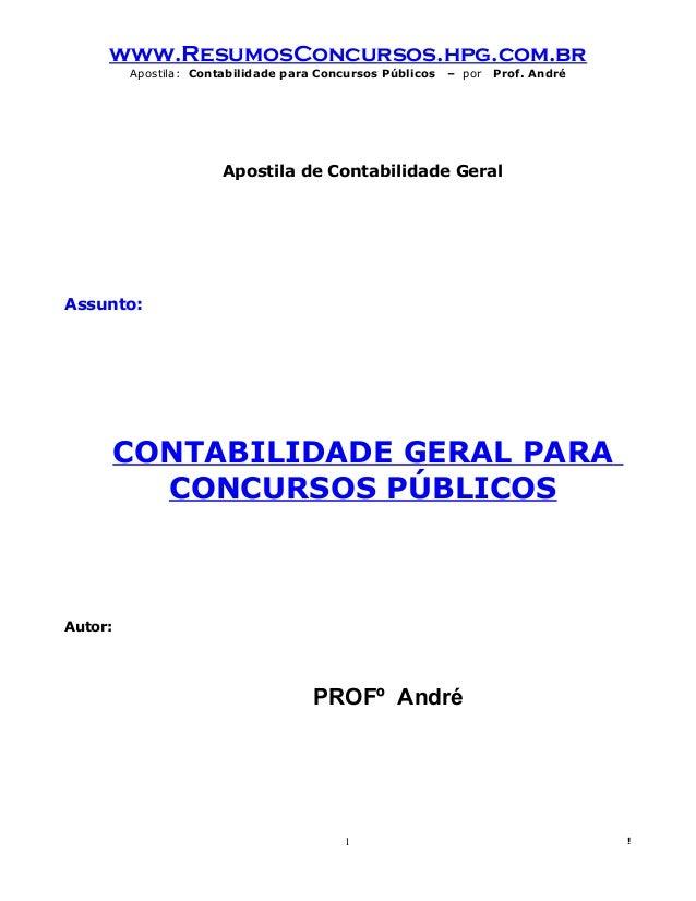 www.ResumosConcursos.hpg.com.br Apostila: Contabilidade para Concursos Públicos – por Prof. André Apostila de Contabilidad...