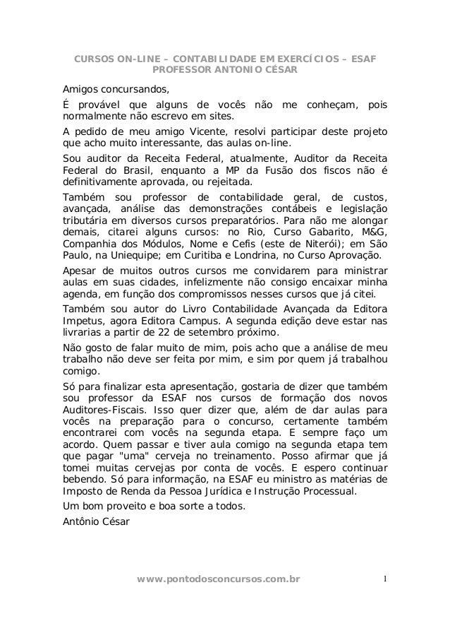 CURSOS ON-LINE – CONTABILIDADE EM EXERCÍCIOS – ESAF PROFESSOR ANTONIO CÉSAR www.pontodosconcursos.com.br 1 Amigos concursa...