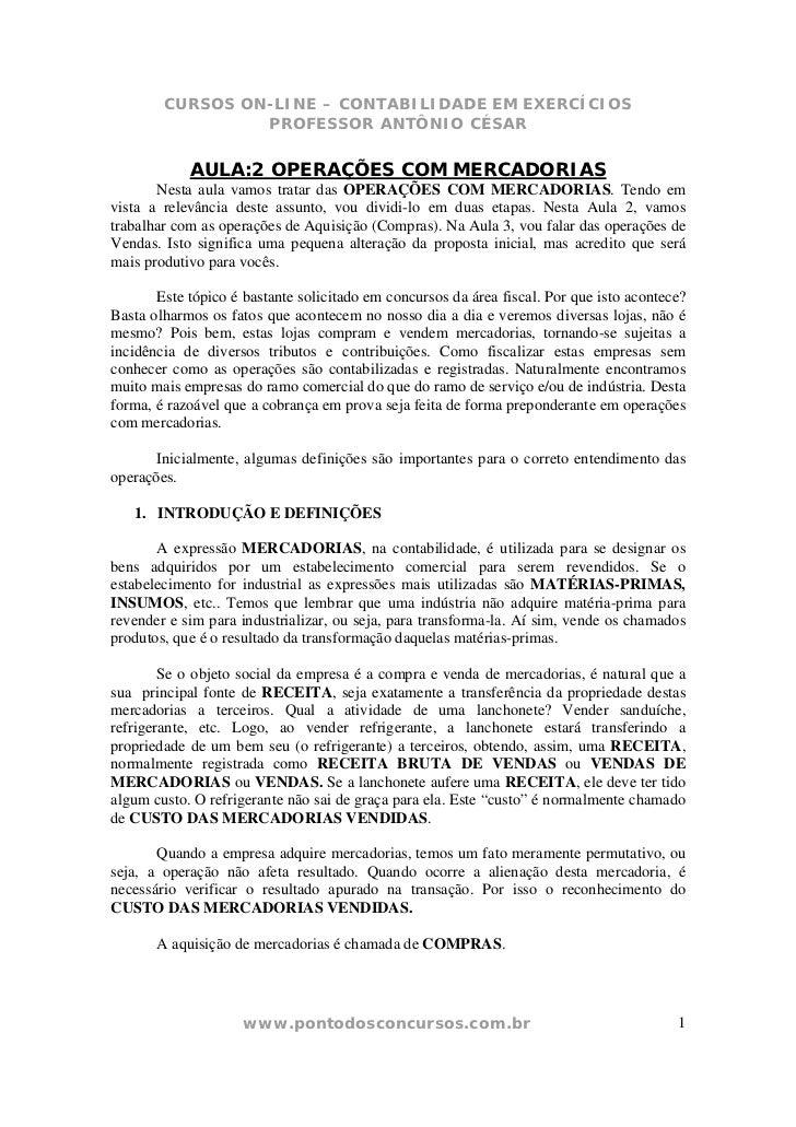 CURSOS ON-LINE – CONTABILIDADE EM EXERCÍCIOS                 PROFESSOR ANTÔNIO CÉSAR            AULA:2 OPERAÇÕES COM MERCA...