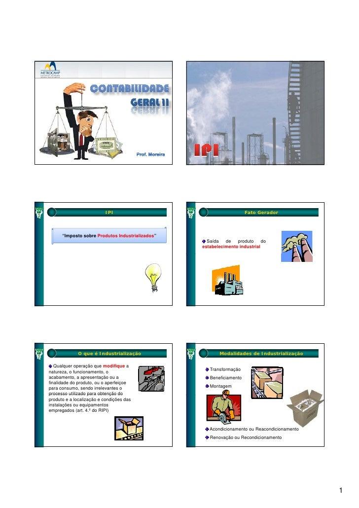 """IPI                                         Fato Gerador           """"Imposto sobre Produtos Industrializados""""              ..."""